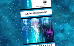 L'Univers de Cheyanne (Dumè Antoni)