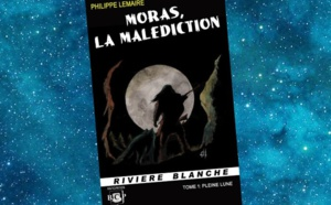 Moras, la Malédiction - Tome 1 - Pleine Lune