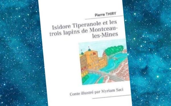 Isidore Tiperanole et les trois lapins de Montceau-les-Mines (Pierre Thiry)