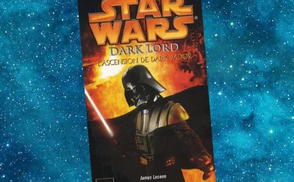 Star Wars - Dark Lord, l'Ascension de Dark Vador (James Luceno)