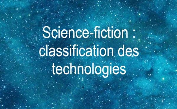 Science-Fiction - Classification des Technologies