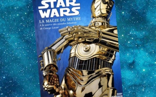 Star Wars - La Magie du Mythe (Mary Henderson)
