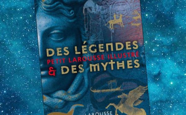 Petit Larousse illustré des Légendes et des Mythes (Philip Wilkinson)