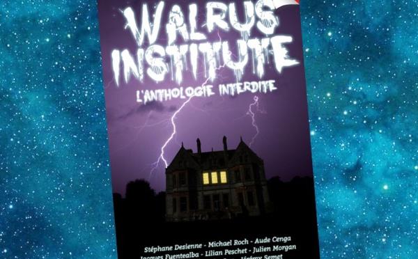 Walrus Institute - L'Anthologie interdite (Collectif)