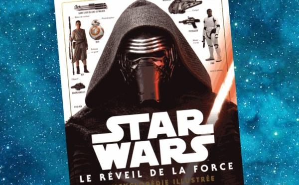 Star Wars - Le Réveil de la Force, l'Encyclopédie illustrée