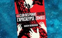 Le Club des Punks contre l'Apocalypse Zombie (Karim Berrouka)
