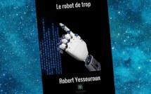 Le Robot de trop (Robert Yessouroun)