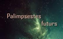 Palimpsestes Futurs (Jean-Christophe Heckers)
