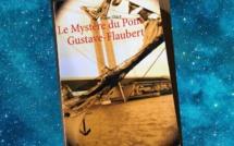 Le Mystère du Pont Gustave-Flaubert (Pierre Thiry)