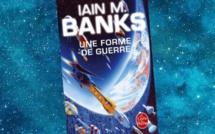 Une Forme de Guerre (Iain M. Banks)